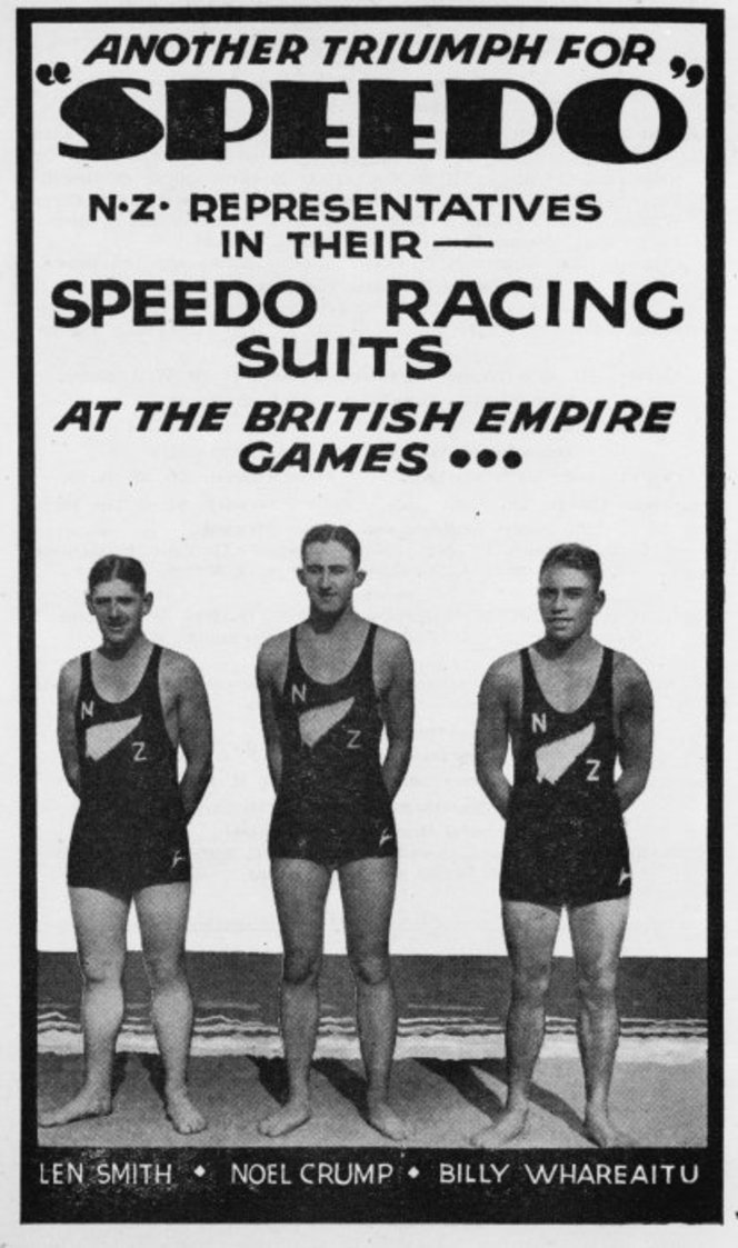 "Another triumph for ""Speedo"". N.Z. representatives in their Speedo racing suits at the British Empire Games ... Len Smith, Noel Crump, Billy Whareaitu. [1935].. [Programmes and ephemera relating to lifesaving, surf life-saving, including programmes of the New Zealand Surf Life Saving Association. 1935-1939]. Ref: Eph-A-LIFESAVING-1935-01-2. Alexander Turnbull Library, Wellington, New Zealand. http://natlib.govt.nz/records/22756860"